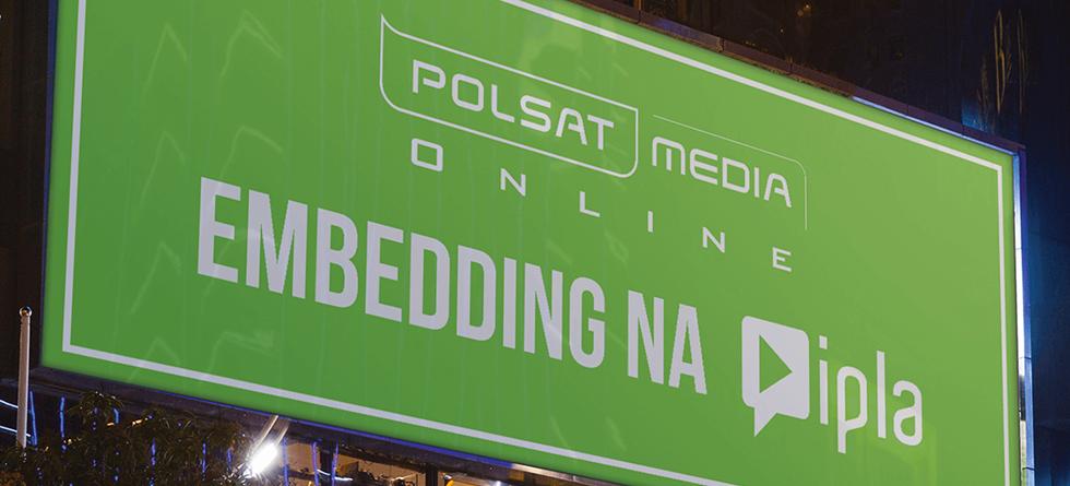 Embedding na IPLA.TV - Nowość w ofercie Polsat Media Online