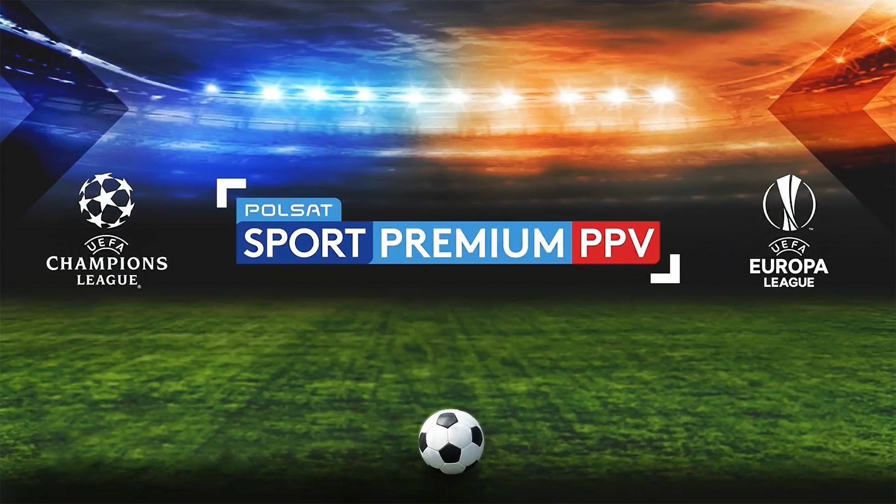 Liga Mistrzów i Liga Europy w Polsat Sport Premium