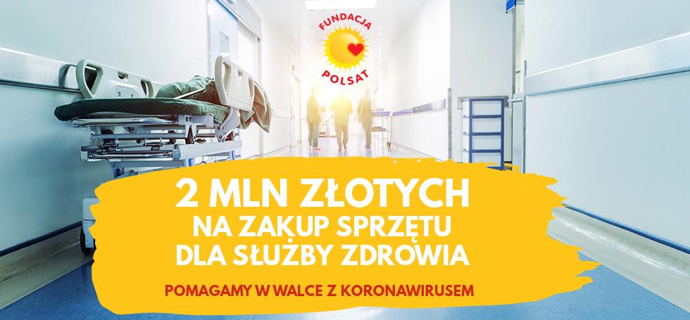 2 miliony złotych na walkę z epidemią od Fundacji Polsat
