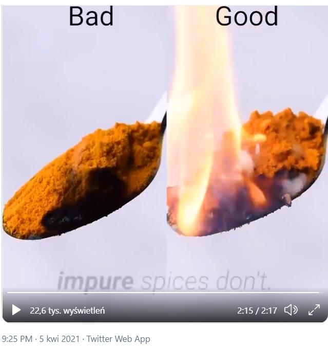 Film jest pełen sprzeczności. Gdy inne produkty się paliły - były sztuczne. A gdy przyprawy się palą - ma to oznaczać ich dobrą jakość
